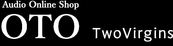 OTO by TwoVirgins - Audio Online Shop